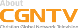 CGNTV Christian Global Network Television